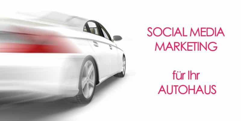 Social Media Marketing für Ihr Autohaus
