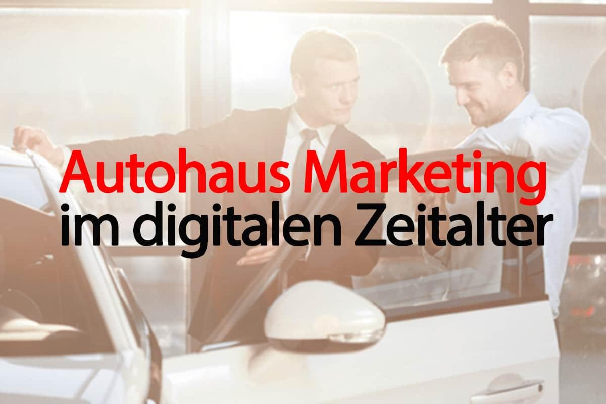 autohaus-marketing-im-digitalen-zeitalter