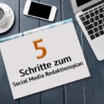 In 5 Schritten zum Social Media Redaktionsplan