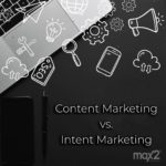 Intent Marketing: Das Ende für das Content Marketing?
