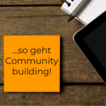 Darum ist Community Building eine wichtige Online Marketing Maßnahme