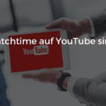 Watchtime auf YouTube sinkt: Das sind die Gründe